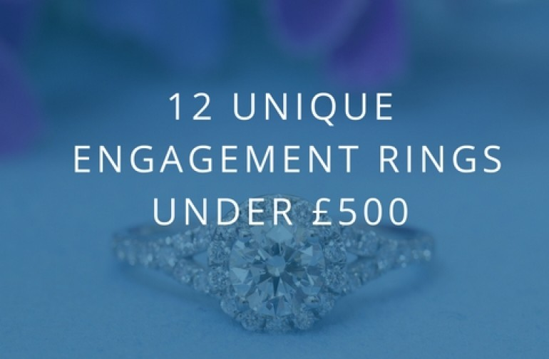 12 Stunning and Unique Engagement Rings under £500