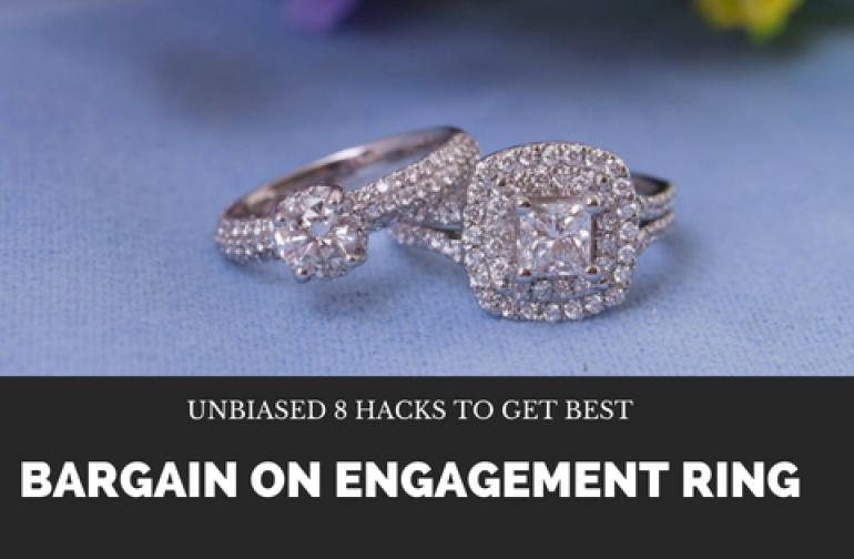 Unbiased 8 Hacks To Get Best Bargain On Engagement Ring
